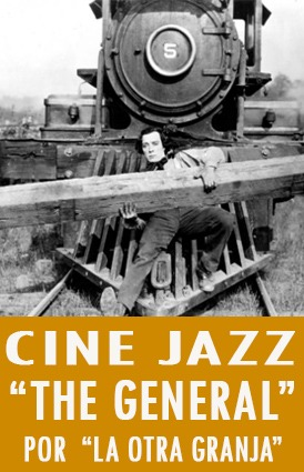 "Cine Jazz  ""The General""  musicalizado por ""La otra granja"""