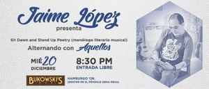 "Jaime López presenta: ""Sit Down and Stand Up Poetry"""